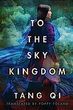 To the Sky Kingdom (English Edition)