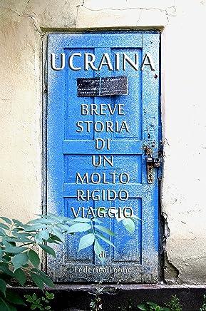 Ucraina: Storia di un molto rigido viaggio