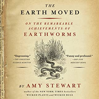Earth Moved: On the Remarkable Achievements of Earthworms