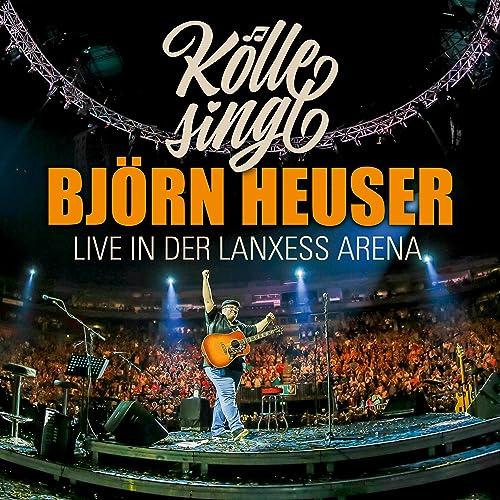 Kölle Singt Live In Der Lanxess Arena Von Björn Heuser Bei Amazon Music Amazon De