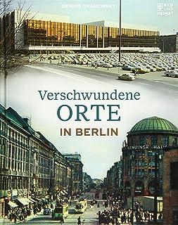 Verschwundene Orte in Berlin