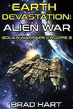 Earth Devastation: Alien War (Solar Warfare Troops Book 3)