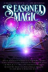 Seasoned Magic: A Paranormal Women's Fiction Anthology Kindle Edition