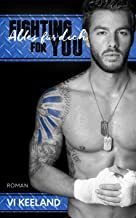Fighting for you – Alles für Dich (German Edition)