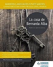 Modern Languages Study Guides: La casa de Bernarda Alba: Literature Study Guide for AS/A-level Spanish (Film and literatur...