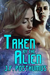 Taken by the Alien Kindle Edition