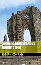 Some Reminiscences (Annotated) (English Edition)