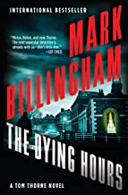 The Dying Hours (The Tom Thorne Novels Book 11)