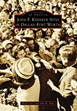 John F. Kennedy Sites in Dallas-Fort Worth (Images of America)