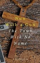 Nun with a Gun: Town with No Name