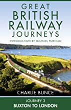 Journey 3: Buxton to London (Great British Railway Journeys, Book 3) (English Edition)