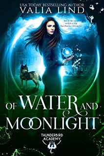 Of Water and Moonlight (Thunderbird Academy Book 1)