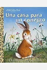 Una casa para un conejito (Little Golden Book) (Spanish Edition) Kindle Edition