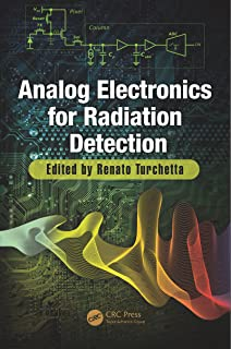 Analog Electronics for Radiation Detection (Devices, Circuits, and Systems)