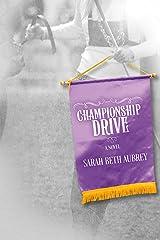 Championship Drive: A Novel Kindle Edition