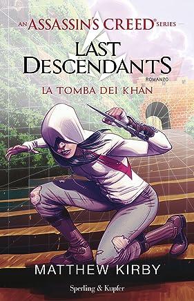 La tomba dei Khan (An Assassins Creed Series - Last Descendants Vol. 2)
