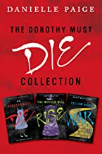 Dorothy Must Die Collection: Books 1-3: Dorothy Must Die, The Wicked Will Rise, Yellow Brick War