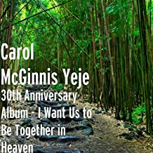 30th Anniversary Album - I Want Us to Be Together in Heaven