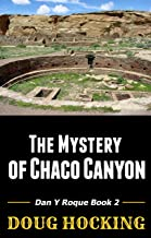 Mystery of Chaco Canyon: A Novel of the American Civil War (Dan y Roque Book 2)