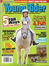 YOUNG RIDER Magazine May June 2007 TRUE STORY: MY HORSE WAS STOLEN Color Posters MEET VAULTING CHANP MEGAN BENJAMIN 5 Fab Ways to Ride For Free WELSH WONDERS: PERFECT PONIES FOR KIDS