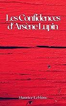 Maurice Leblanc: Les Confidences d'Arsène Lupin (illustré) (French Edition)
