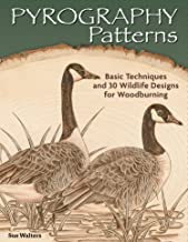 Pyrography Patterns: Basic Techniques and 30 Wildlife Designs for Woodburning (Fox Chapel Publishing) Large, Ready-to-Use ...