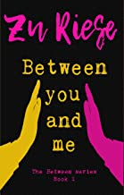 Between You And Me: The Between Series Book 1