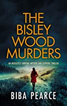 THE BISLEY WOOD MURDERS an absolutely gripping crime mystery with a massive twist (Detective Rob Miller Mysteries Book 3)...