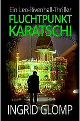 Fluchtpunkt Karatschi (Leo-Rivenhall-Thriller 1) Kindle Ausgabe