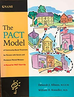 The PACT model of community-based treatment for persons with severe and persistent mental illnesses: A manual for PACT start-up