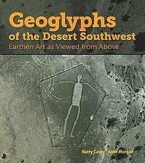 Geoglyphs of the Desert Southwest: Earthen Art as Viewed from Above