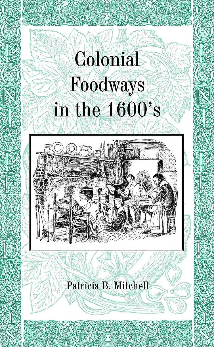 ペア宮殿内陸Colonial Foodways in the 1600's (English Edition)