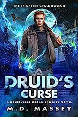 Druid's Curse: A Druidverse Urban Fantasy Novel (The Trickster Cycle Book 2) Kindle Edition