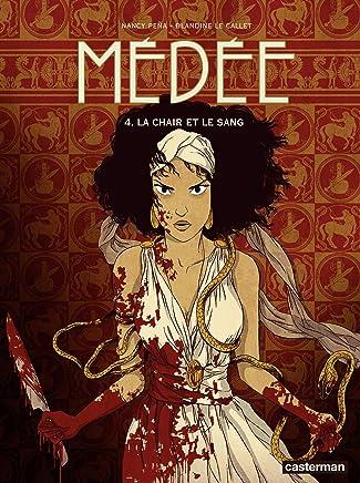 Médée (Tome 4)  - La chair et le sang (French Edition)