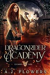 Dragonrider Academy: Episode 2 Kindle Edition