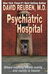 Psychiatric Hospital: Where insanity meets reality ... and reality is insane Kindle Edition