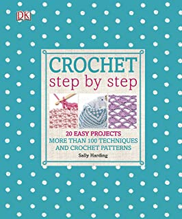 Crochet Step by Step: 20 Easy Projects. More than 100 Techniques and Crochet Patterns (English Edition)