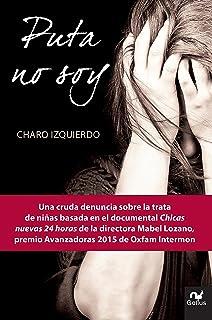 Puta No Soy: Una Cruda Denuncia Sobre La Trata de Niñas Basada En El Documental Chicas Nuevas 24 Horas de la Directora Mab...