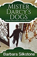 Mister Darcy's Dogs (Mister Darcy Series Book 1) (English Edition)