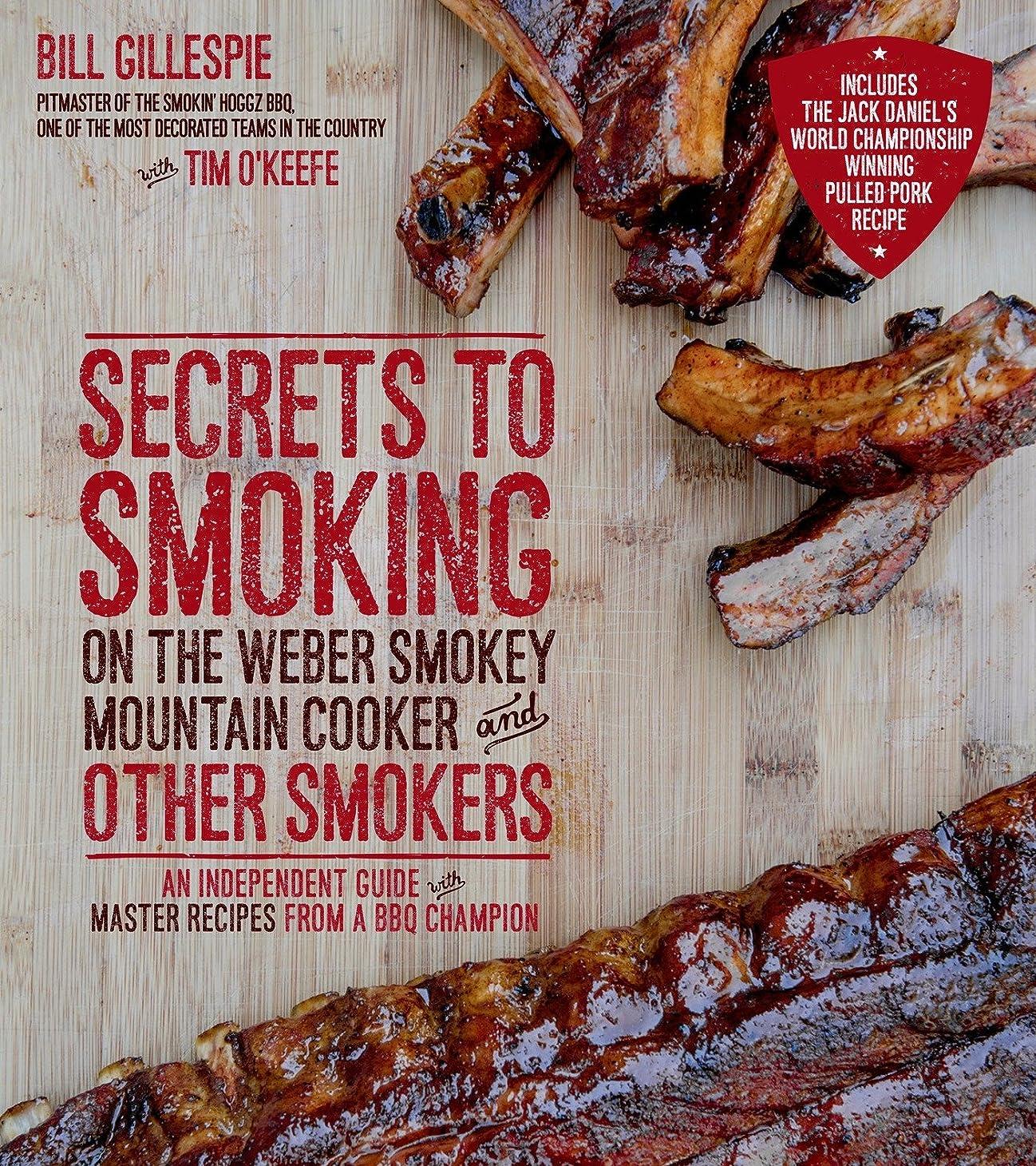 枯れる困ったニュージーランドSecrets to Smoking on the Weber Smokey Mountain Cooker and Other Smokers: An Independent Guide with Master Recipes from a BBQ Champion (English Edition)