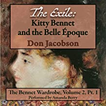 The Exile: Kitty Bennet and the Belle Epoque (Benet Wardrobe Series Book 3)
