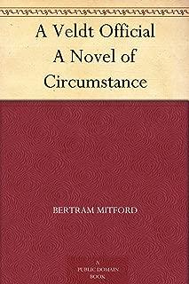 A Veldt Official A Novel of Circumstance