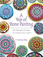 A Year of Stone Painting: 52 Mandala Designs to Inspire Your Spirit