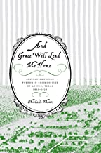 And Grace Will Lead Me Home: African American Freedmen Communities of Austin, Texas, 1865–1928