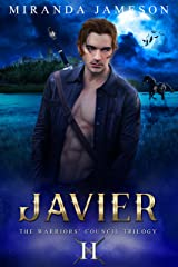 JAVIER: Book 2 in the Warriors' Council Trilogy - paranormal romantic suspense. Kindle Edition