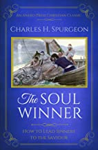 The Soul Winner (Updated, Annotated): How to Lead Sinners to the Saviour