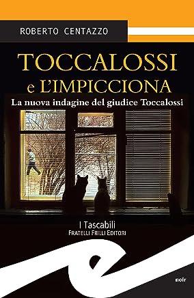 Toccalossi e limpicciona:  La nuova indagine del giudice Toccalossi