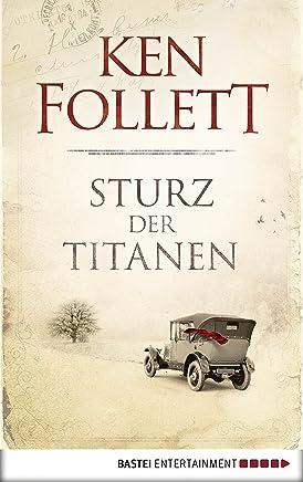 Sturz der Titanen JahrhundertTrilogie Band 1 by Ken Follett