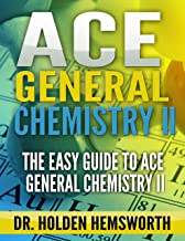 Ace General Chemistry II (The EASY Guide to Ace General Chemistry II): General Chemistry Study Guide, General Chemistry Review
