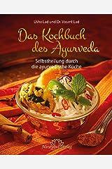Das Kochbuch des Ayurveda- E-Book: Selbstheilung durch die ayurvedische Küche (German Edition) Kindle Edition